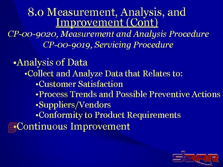 8. 0 Measurement, Analysis, and Improvement (Cont) CP-00 -9020, Measurement and Analysis Procedure CP-00