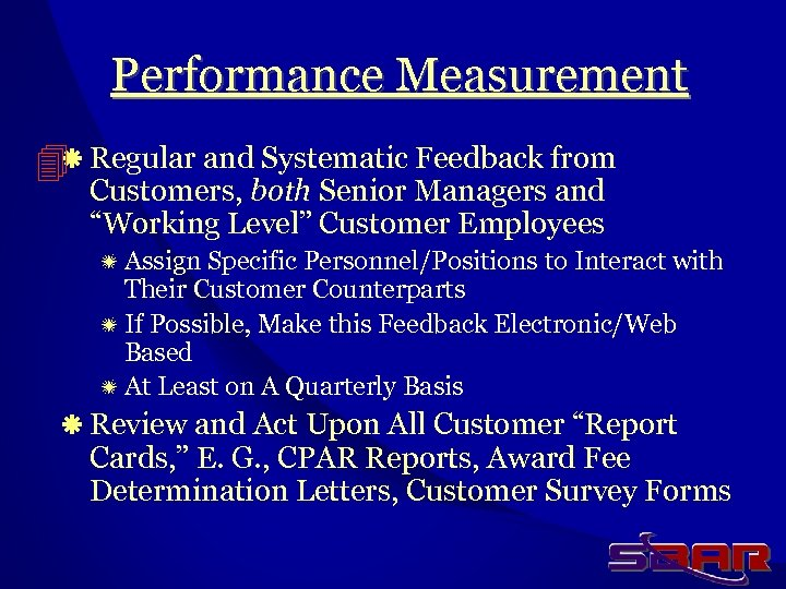 "Performance Measurement ä Regular and Systematic Feedback from Customers, both Senior Managers and ""Working"