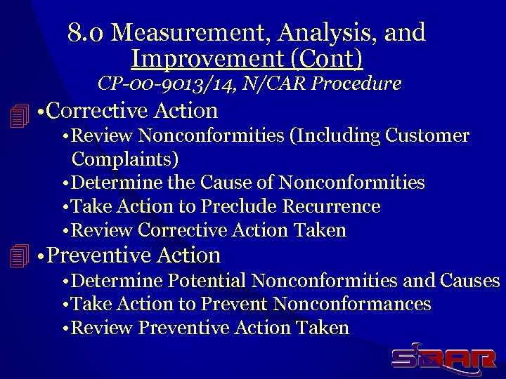 8. 0 Measurement, Analysis, and Improvement (Cont) CP-00 -9013/14, N/CAR Procedure • Corrective Action
