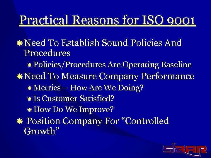 Practical Reasons for ISO 9001 ä Need To Establish Sound Policies And Procedures ï