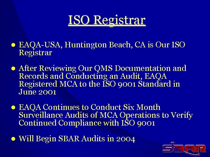 ISO Registrar l EAQA-USA, Huntington Beach, CA is Our ISO Registrar l After Reviewing