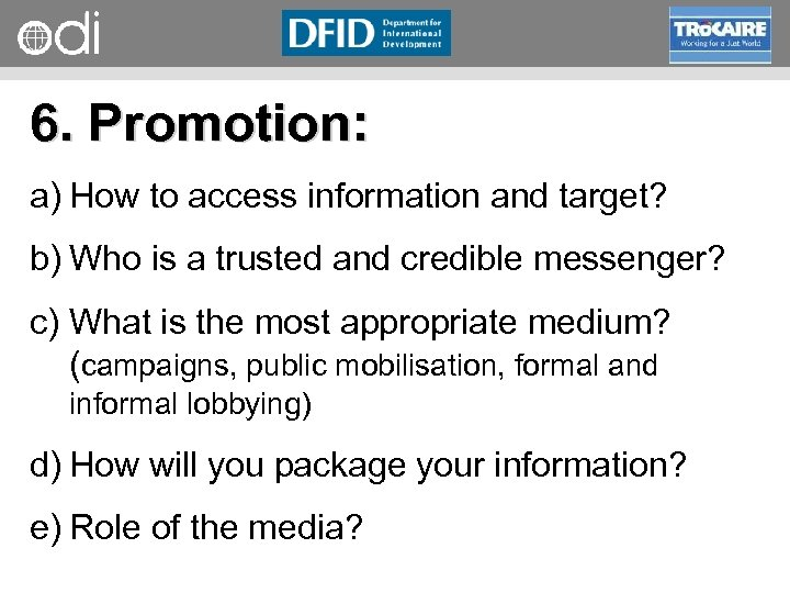 RAPID Programme 6. Promotion: a) How to access information and target? b) Who is