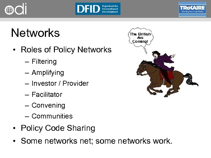 RAPID Programme Networks • Roles of Policy Networks – Filtering – Amplifying – Investor