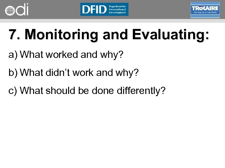 RAPID Programme 7. Monitoring and Evaluating: a) What worked and why? b) What didn't