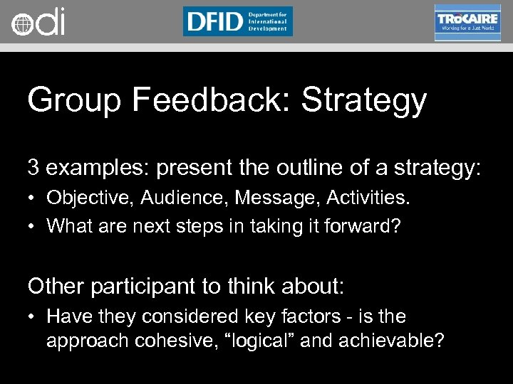 RAPID Programme Group Feedback: Strategy 3 examples: present the outline of a strategy: •