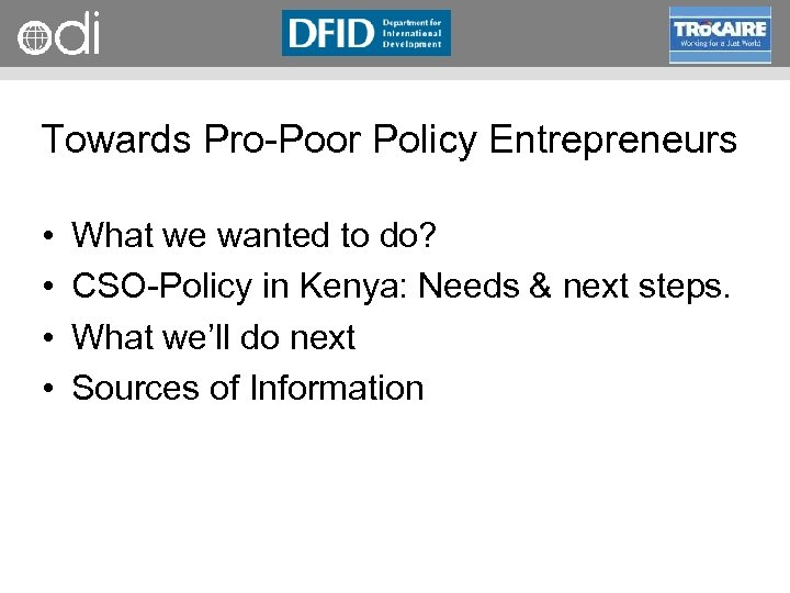 RAPID Programme Towards Pro Poor Policy Entrepreneurs • • What we wanted to do?