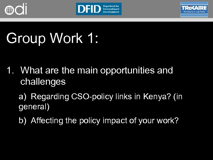 RAPID Programme Group Work 1: 1. What are the main opportunities and challenges a)