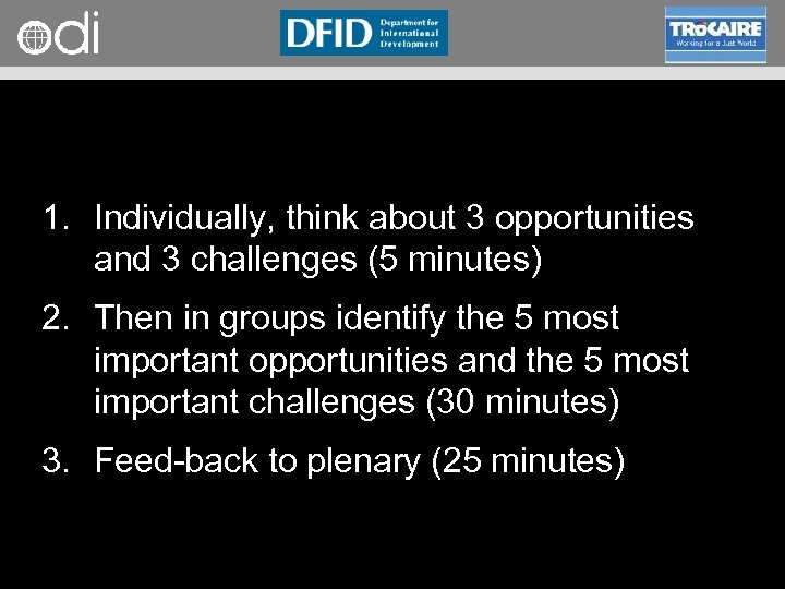 RAPID Programme 1. Individually, think about 3 opportunities and 3 challenges (5 minutes) 2.