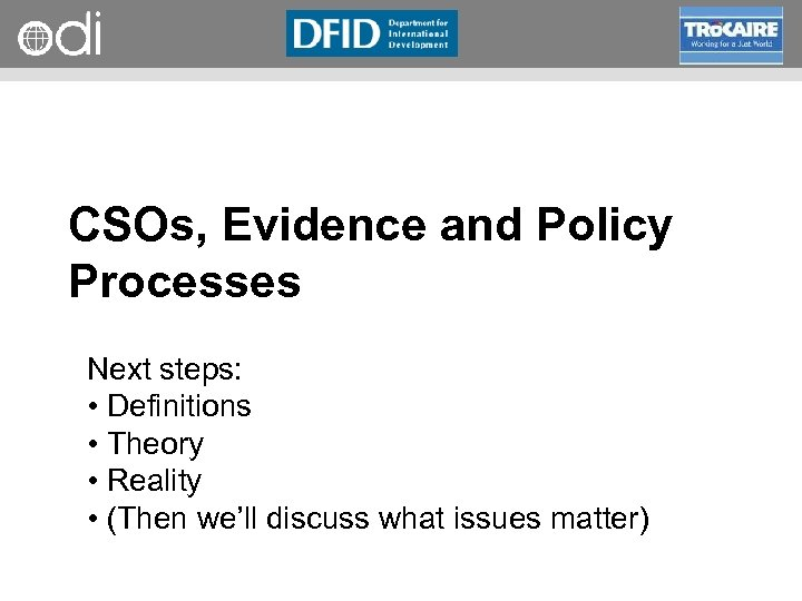 RAPID Programme CSOs, Evidence and Policy Processes Next steps: • Definitions • Theory •