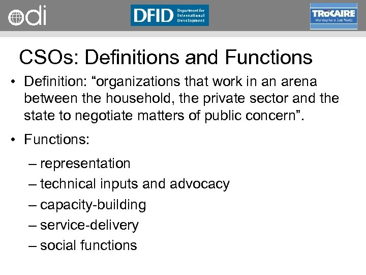 """RAPID Programme CSOs: Definitions and Functions • Definition: """"organizations that work in an arena"""