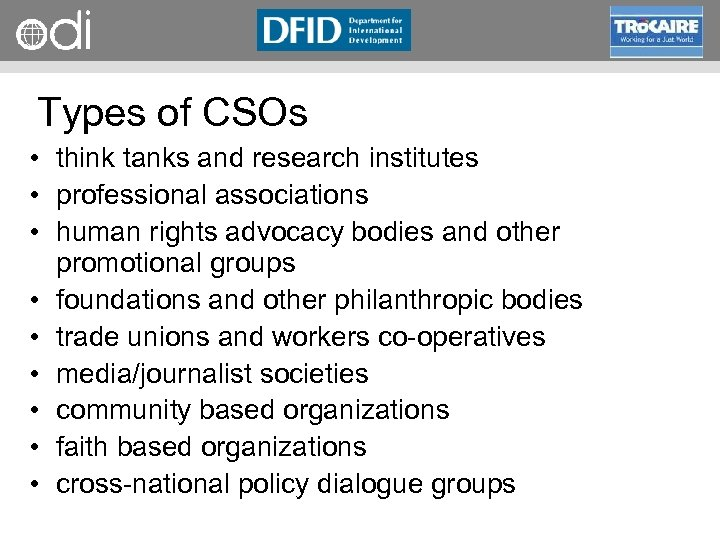 RAPID Programme Types of CSOs • think tanks and research institutes • professional associations