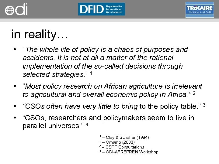 """RAPID Programme in reality… • """"The whole life of policy is a chaos of"""