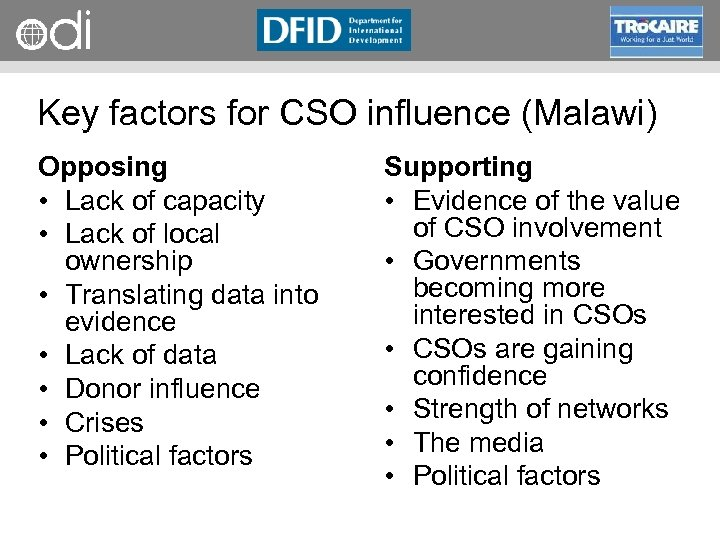 RAPID Programme Key factors for CSO influence (Malawi) Opposing • Lack of capacity •