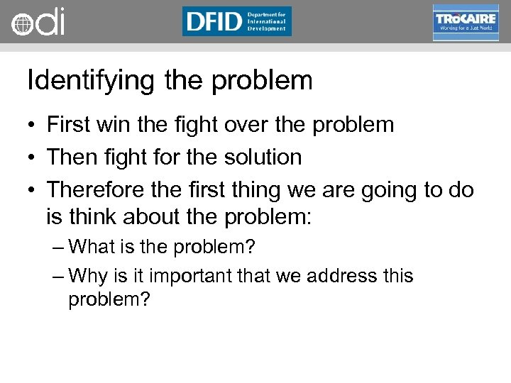RAPID Programme Identifying the problem • First win the fight over the problem •