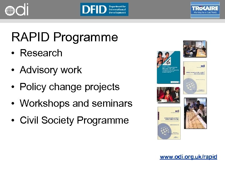 RAPID Programme • Research • Advisory work • Policy change projects • Workshops and