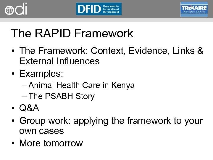 RAPID Programme The RAPID Framework • The Framework: Context, Evidence, Links & External Influences