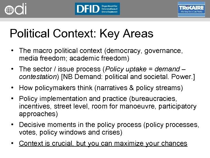RAPID Programme Political Context: Key Areas • The macro political context (democracy, governance, media