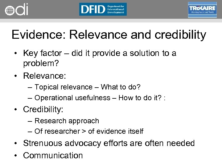 RAPID Programme Evidence: Relevance and credibility • Key factor – did it provide a