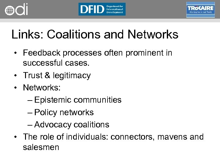 RAPID Programme Links: Coalitions and Networks • Feedback processes often prominent in successful cases.