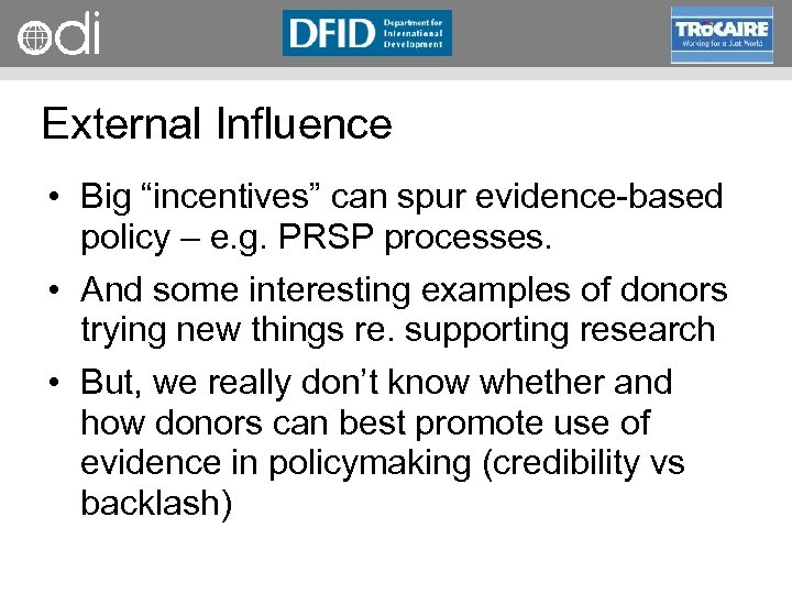 """RAPID Programme External Influence • Big """"incentives"""" can spur evidence based policy – e."""