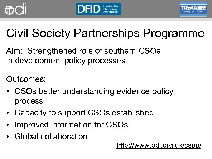 RAPID Programme Civil Society Partnerships Programme Aim: Strengthened role of southern CSOs in development