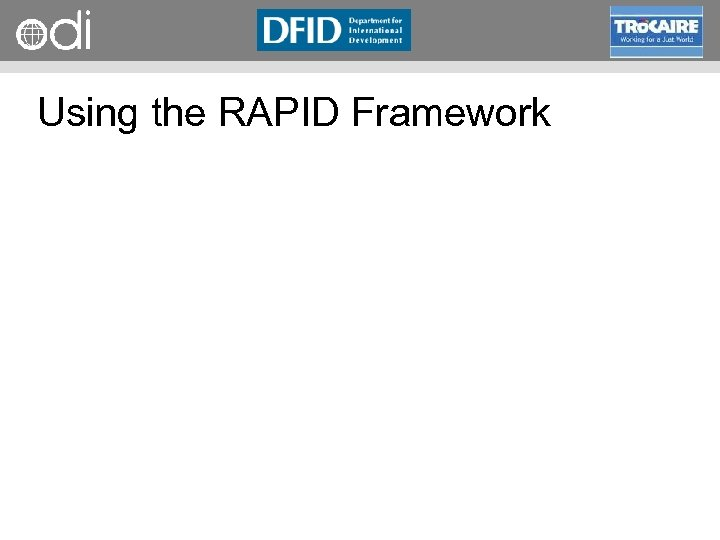 RAPID Programme Using the RAPID Framework