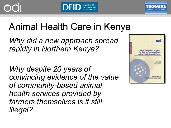 RAPID Programme Animal Health Care in Kenya Why did a new approach spread rapidly