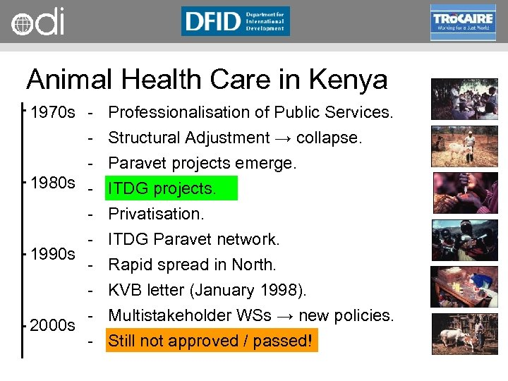 RAPID Programme Animal Health Care in Kenya 1970 s Professionalisation of Public Services. Structural