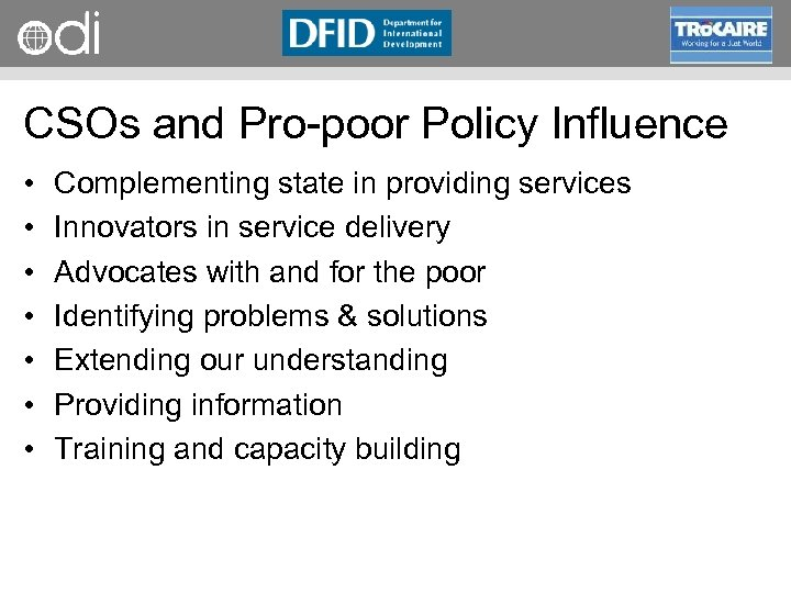 RAPID Programme CSOs and Pro poor Policy Influence • • Complementing state in providing