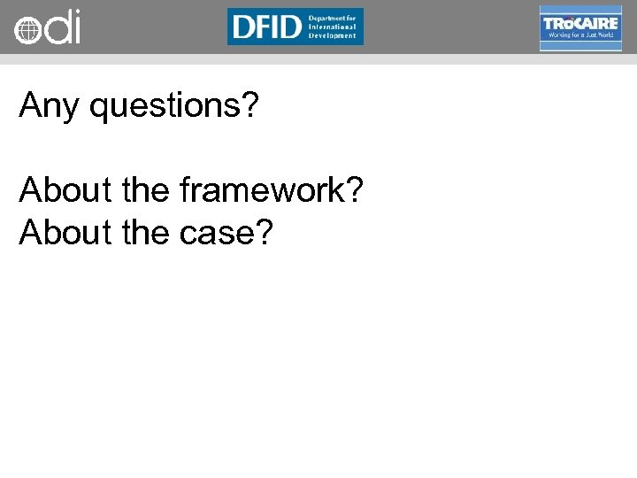 RAPID Programme Any questions? About the framework? About the case?