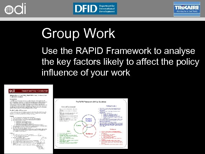 RAPID Programme Group Work Use the RAPID Framework to analyse the key factors likely