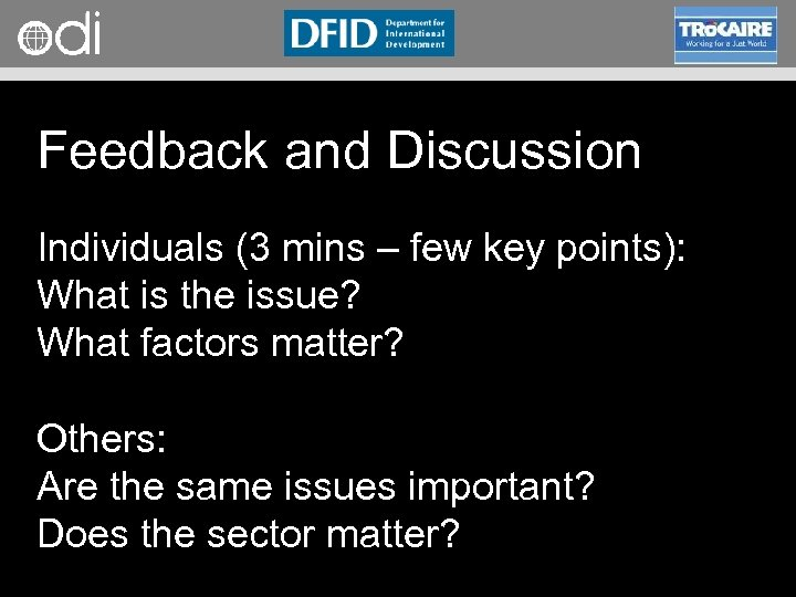RAPID Programme Feedback and Discussion Individuals (3 mins – few key points): What is