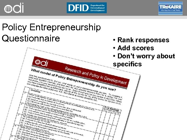 RAPID Programme Policy Entrepreneurship Questionnaire • Rank responses • Add scores • Don't worry