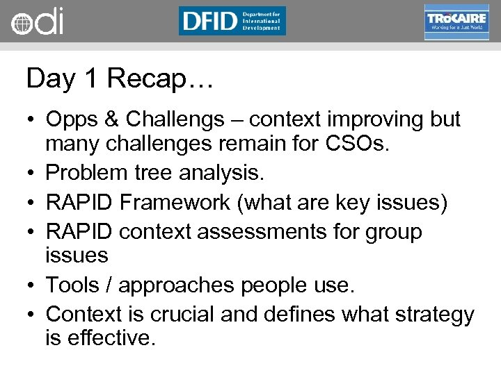RAPID Programme Day 1 Recap… • Opps & Challengs – context improving but many