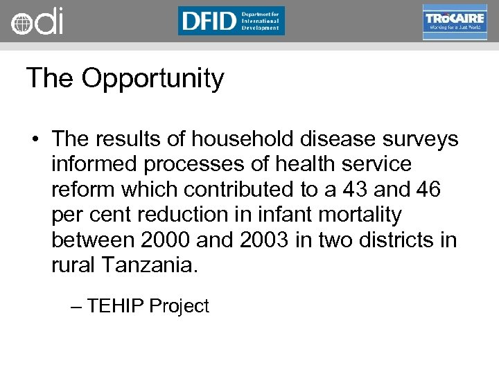 RAPID Programme The Opportunity • The results of household disease surveys informed processes of