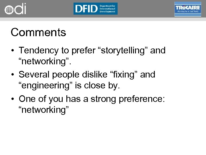 """RAPID Programme Comments • Tendency to prefer """"storytelling"""" and """"networking"""". • Several people dislike"""