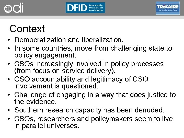 RAPID Programme Context • Democratization and liberalization. • In some countries, move from challenging