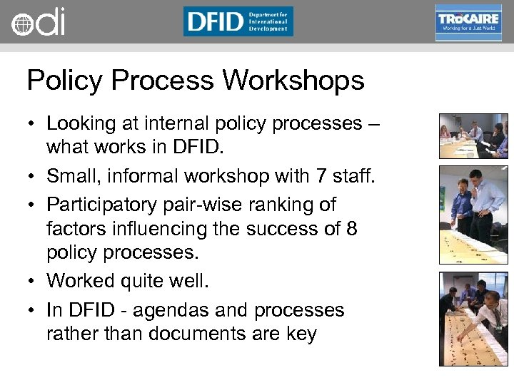 RAPID Programme Policy Process Workshops • Looking at internal policy processes – what works