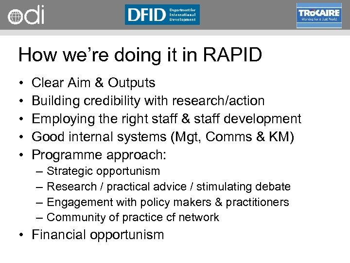 RAPID Programme How we're doing it in RAPID • • • Clear Aim &