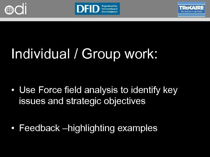 RAPID Programme Individual / Group work: • Use Force field analysis to identify key