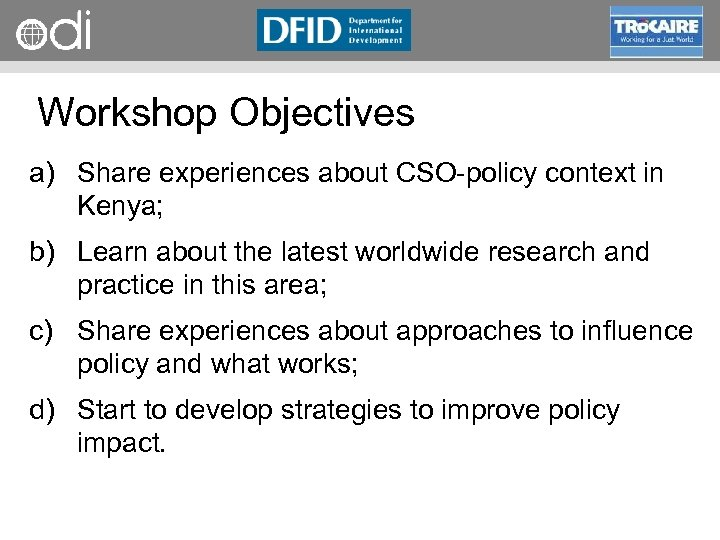 RAPID Programme Workshop Objectives a) Share experiences about CSO policy context in Kenya; b)