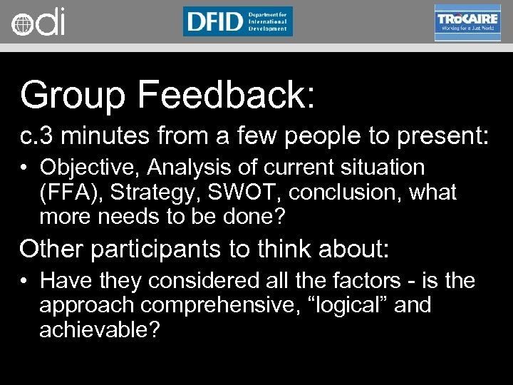 RAPID Programme Group Feedback: c. 3 minutes from a few people to present: •