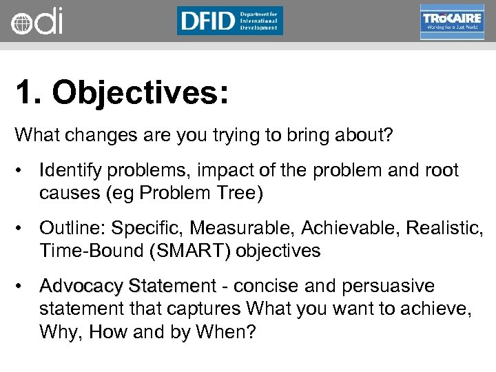 RAPID Programme 1. Objectives: What changes are you trying to bring about? • Identify