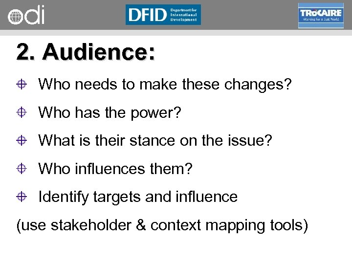 RAPID Programme 2. Audience: Who needs to make these changes? Who has the power?