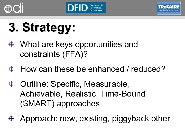 RAPID Programme 3. Strategy: What are keys opportunities and constraints (FFA)? How can these