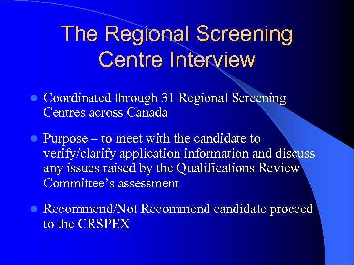 The Regional Screening Centre Interview l Coordinated through 31 Regional Screening Centres across Canada
