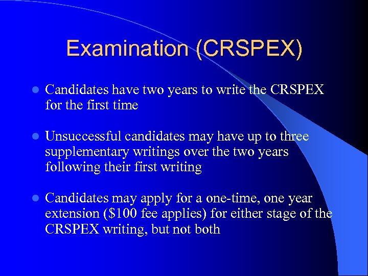 Examination (CRSPEX) l Candidates have two years to write the CRSPEX for the first
