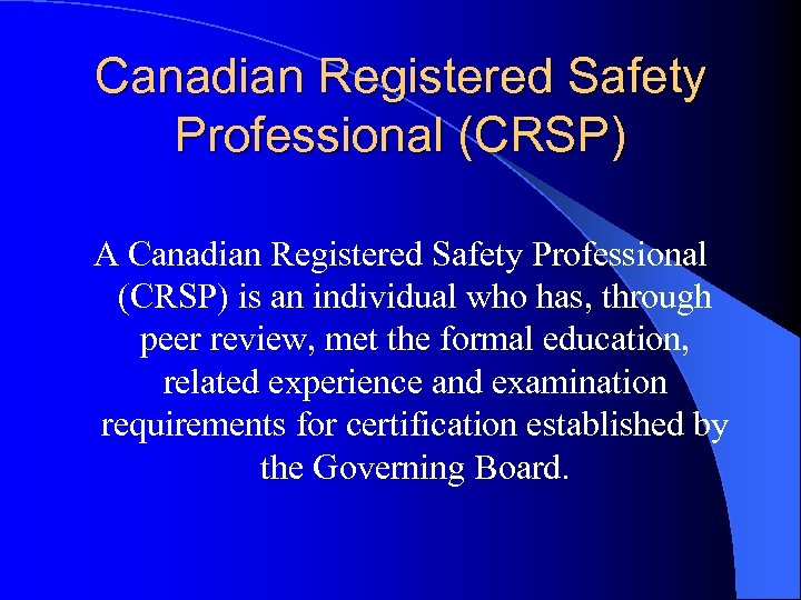Canadian Registered Safety Professional (CRSP) A Canadian Registered Safety Professional (CRSP) is an individual