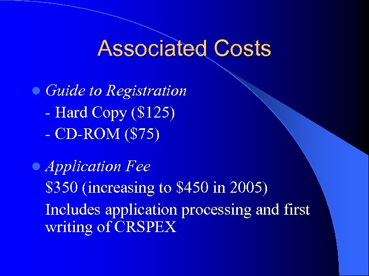 Associated Costs l Guide to Registration - Hard Copy ($125) - CD-ROM ($75) l