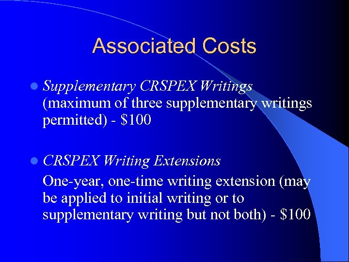 Associated Costs l Supplementary CRSPEX Writings (maximum of three supplementary writings permitted) - $100